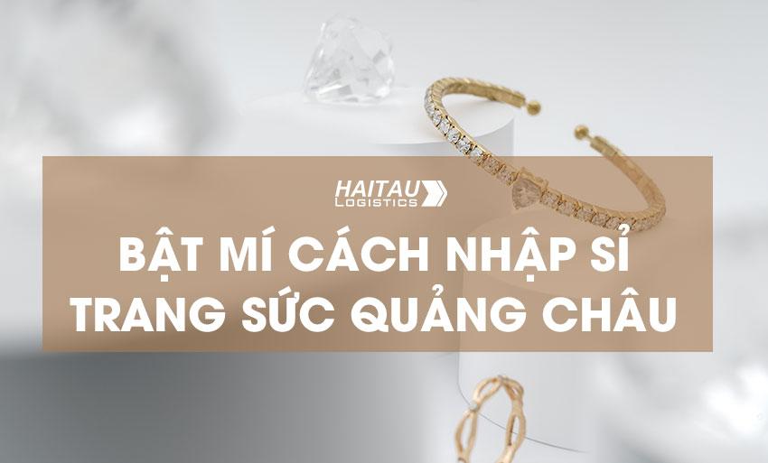 Nhập hàng trang sức Quảng Châu giá gốc