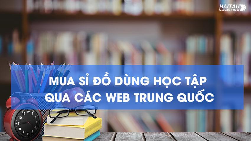 Mua sỉ đồ dùng học tập qua các web Trung Quốc
