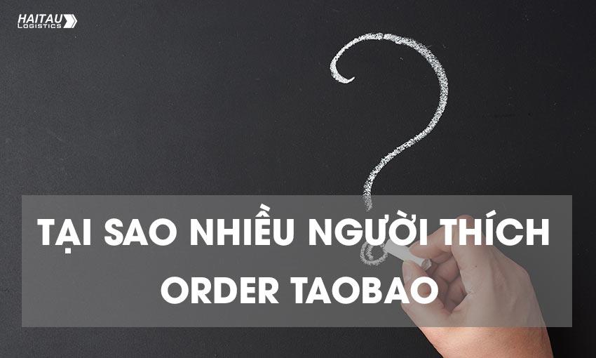 Tại sao nhiều người ưa chuộng nhập hàng Taobao