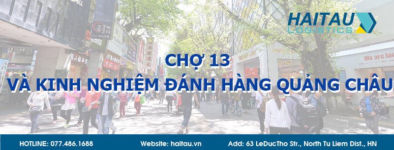 Chợ 13 và những kinh nghiệm đánh hàng Quảng Châu tại chợ 13