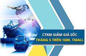 Cập nhật CTKM giảm giá SỐC tháng 5 trên 1688, Tmall