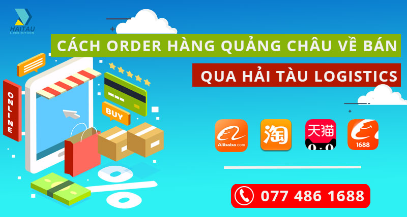 Cách order hàng Quảng Châu Online qua haitau.vn