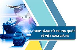 Ship hàng Trung Quốc về Việt Nam phí vận chuyển chỉ từ 13,5 nghìn/kg
