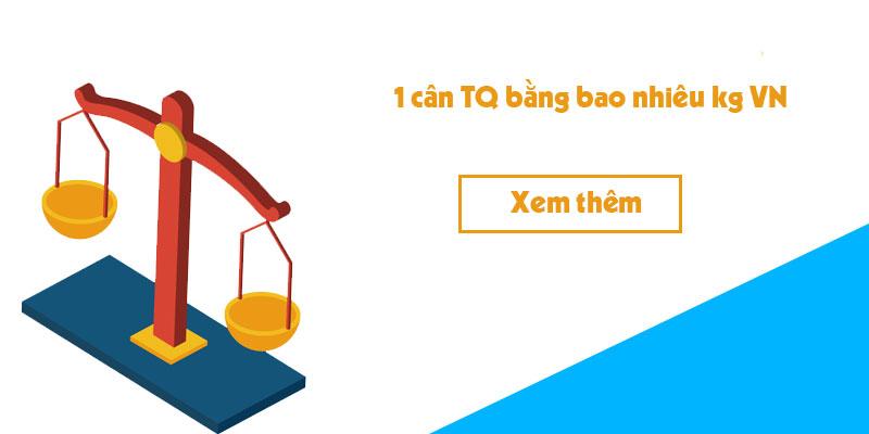 1 cân hàng hóa Trung Quốc bằng bao nhiêu kg hàng ở Việt Nam