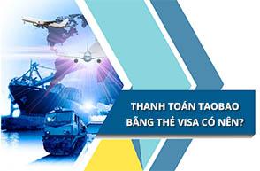 Thanh toán đơn hàng trên Taobao bằng thẻ Visa được không?