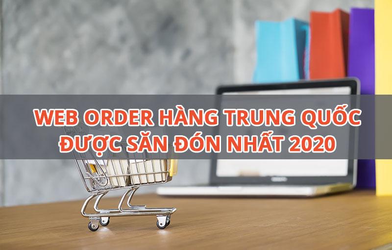 Top 4 web order hàng Trung Quốc được săn đón nhất 2020