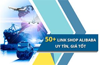 Tổng hợp 50+ link shop Alibaba uy tín, chất lượng nhất