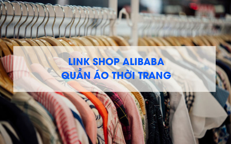 Nguồn hàng quần áo thời trang trên Alibaba