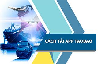Hướng dẫn cách tải app Taobao trên điện thoại từ A-Z