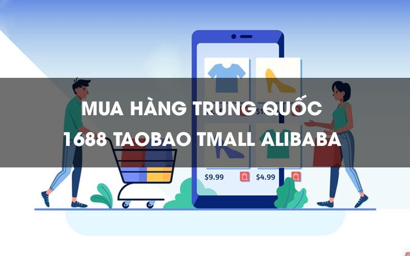 Mua hàng TQ xuất khẩu 1688 Taobao Tmall