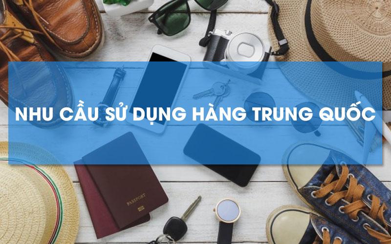 Nhu cầu nhập hàng Trung Quốc tại Việt Nam