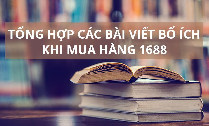 Tổng hợp bài viết nên đọc mua hàng 1688