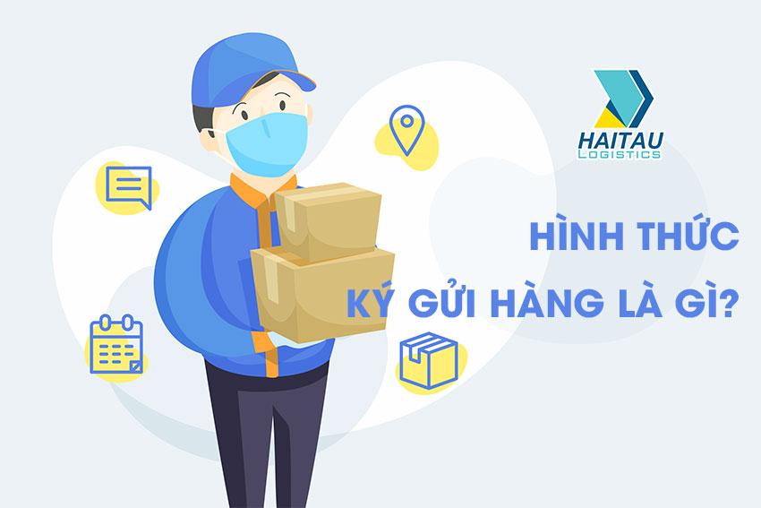 Hình thức ký gửi hàng hóa Trung Quốc về Việt Nam